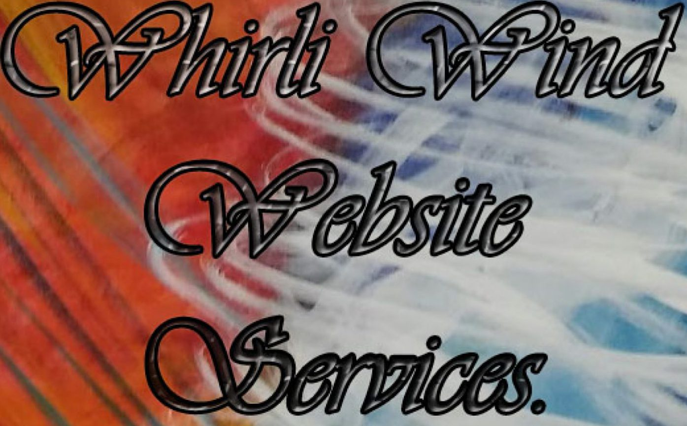 Welcome to Whirli Wind Website Services & Design (262) 682-0475